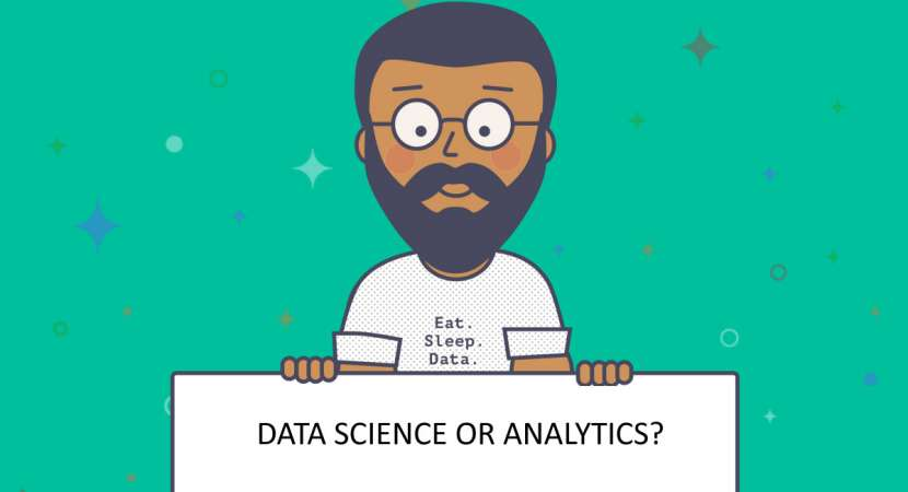 Understand the difference between Data Science and Data Analytics